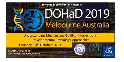 DOHaD ANZ 2019 Symposium, Understanding Mechanisms to Guide Interventions