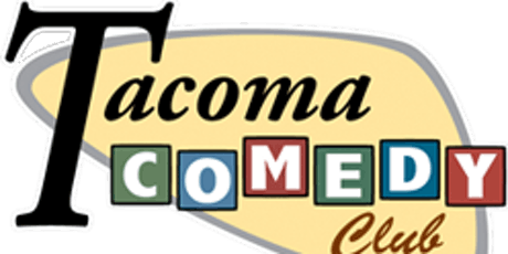 FREE TICKETS! TACOMA COMEDY CLUB 7/15 Stand Up Comedy Show tickets