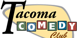 FREE TICKETS! TACOMA COMEDY CLUB 7/15 Stand Up Comedy Show