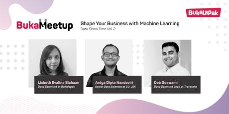 Data Show Time Vol.2 - Shape Your Business With Machine Learning tickets