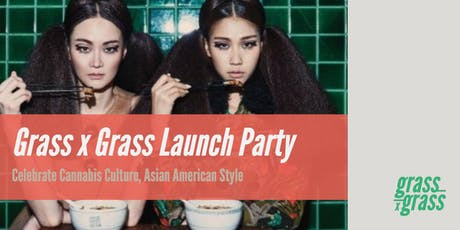 Grass x Grass Launch Party: Cannabis Culture, Asian American Style tickets