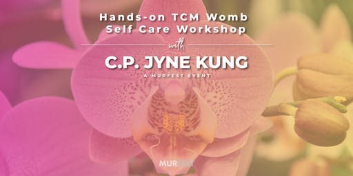 Love Your Womb | Hands-on TCM Women's Self Care Workshop