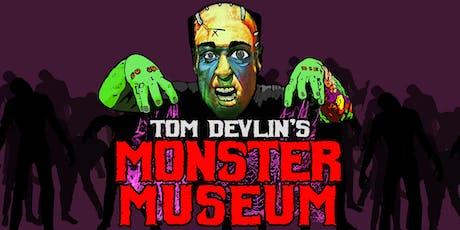 Tom Devlin's Monster Museum tickets