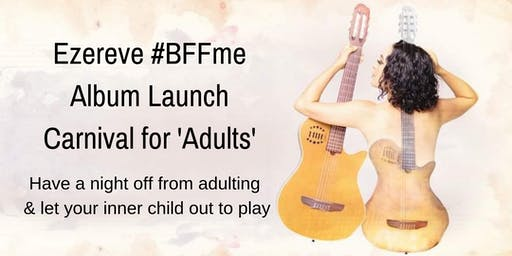 Ezereve #BFFme Album Launch Carnival for 'Adults'