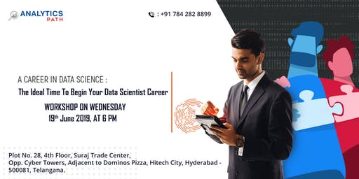 Begin Your Career In Data Science By Attending Free Workshop Session By Analytics Path Scheduled On 19th June, 6 PM, Hyderabad.