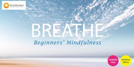 Breathe, Beginners' Mindfulness tickets
