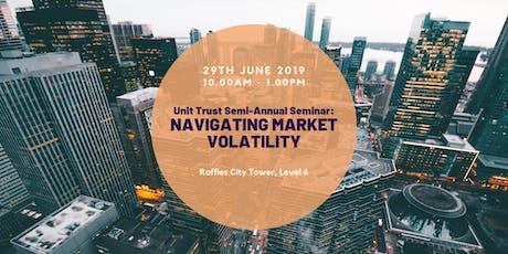 Unit Trust Semi–Annual Seminar: Navigating Market Volatility  tickets