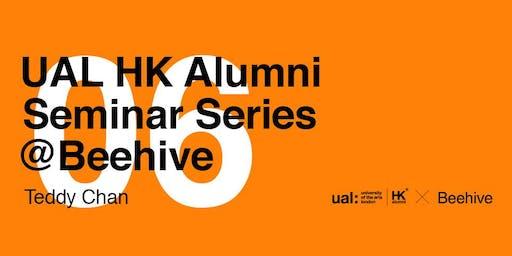 06 | UAL HK Alumni Seminar Series @ Beehive