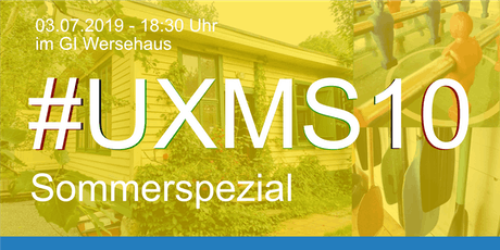 #UXMS10 - Sommerspezial Tickets