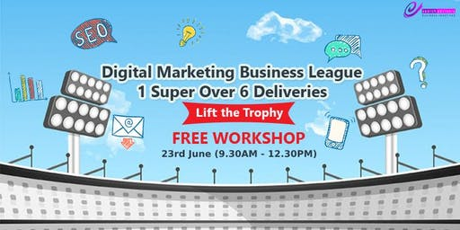 FREE Digital Marketing Business League- 1 Super Over 6 Deliveries