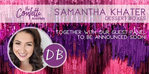 The Confetti Academy presents Samantha Khater