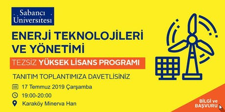 Enerji Teknolojileri ve Yönetimi (ETM) Tezsiz Yüksek Lisans Programı Tanıtım Toplantısı - 17 Temmuz 2019 tickets