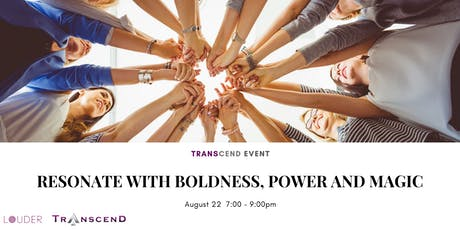 RESONATE WITH BOLDNESS, POWER AND MAGIC tickets