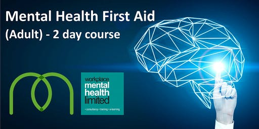 Mental Health First Aid (Adult) - 2 day course £220 all incusive!!