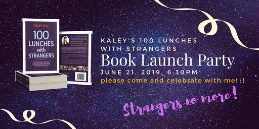Official Book Launch Celebration with Kaley Chu - 100 Lunches with Strangers