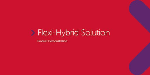 Flexi-Hybrid Solution | Product Demonstration (NSW only)