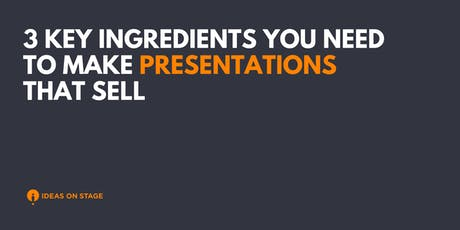 [Lunch & Learn] 3 Key Ingredients You Need to Make Presentations that Sell tickets
