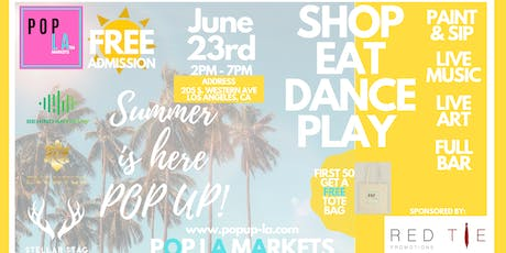 POP LA Markets Presents the Summer is Here Pop UP tickets