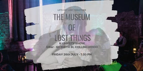 The Museum Of Lost Things: A Variety Show tickets