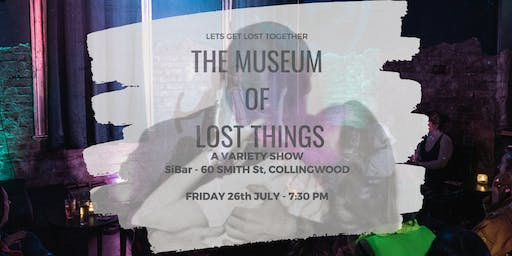 The Museum Of Lost Things: A Variety Show