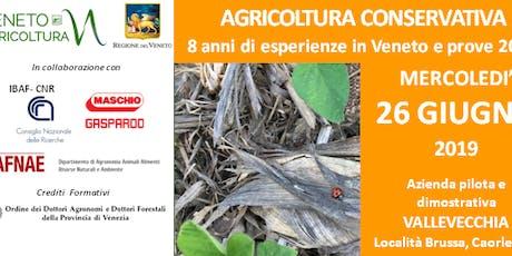 AGRICOLTURA CONSERVATIVA: 8 anni di esperienze in Veneto e prove 2019 biglietti