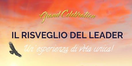 RISVEGLIO DEL LEADER - Grand Celebration - 2019 biglietti