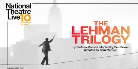 NT Live: The Lehman Trilogy tickets