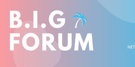 B.I.G FORUM | Masterminds & Networking tickets