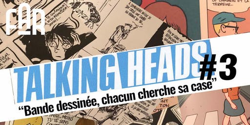 Talking Heads #3 : Bande dessinée, chacun cherche sa case