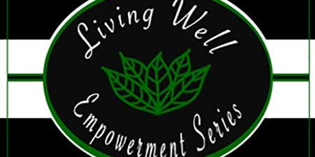 Living Well Empowerment Series tickets
