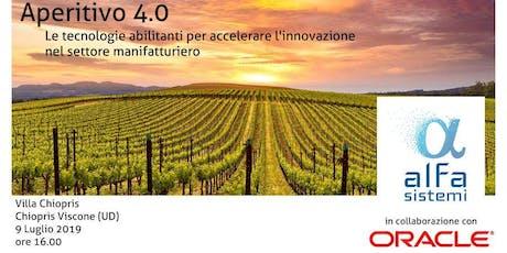Aperitivo 4.0  - Le tecnologie abilitanti per accelerare l'innovazione nel settore manifatturiero biglietti