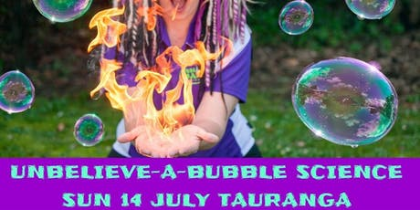 The Unbelieve-a-Bubble Science Show - Tauranga tickets