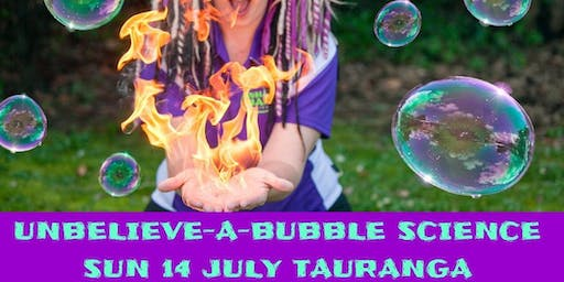 The Unbelieve-a-Bubble Science Show - Tauranga