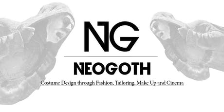 N  E  O  G  O  T  H  Costume Design through MakeUp, Tailoring and Cinema biglietti