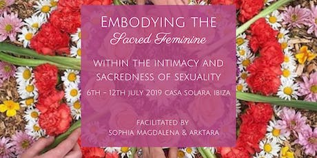 Embodying the sacred feminne - a week long retreat in Ibiza tickets