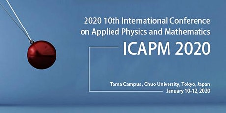 2020 10th International Conference on Applied Physics and Mathematics (ICAPM 2020) tickets