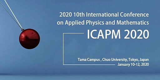 2020 10th International Conference on Applied Physics and Mathematics (ICAPM 2020)
