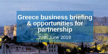 Greece business briefing & opportunities for partnership tickets