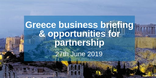Greece business briefing & opportunities for partnership