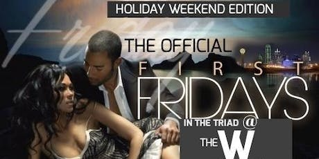 The Official First Friday In The Triad- Holiday Weekend Edition tickets
