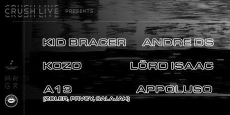 Crush Live Presents Kid Bracer, Andre DS, Kozo, Lörd Isaac, A13, Appoluso tickets