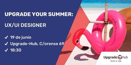 UPGRADE YOUR SUMMER: UX/UI DESIGNER tickets