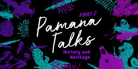 PAMANA TALKS: History And Heritage tickets