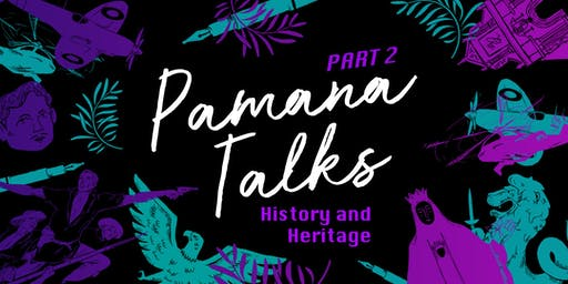 PAMANA TALKS: History And Heritage