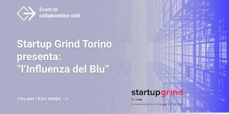 Italian Tech Week | Startup Grind Torino presenta: l'Influenza del blu biglietti