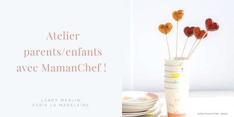 Atelier parent/enfant avec la blogueuse food MamanChef billets