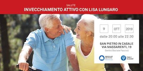 09/10/2019 NUTRIZIONE ANTI-AGE - Come mantenere sempre giovani: mente, ossa e muscoli - Lisa Lungaro a San Pietro in Casale - Gratuito biglietti