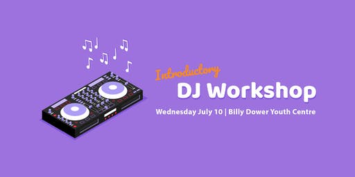 Introductory DJ Workshop