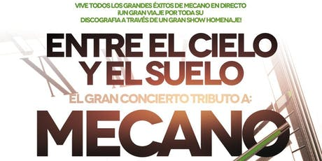 El gran tributo a Mecano - Madrid - Entre el cielo y el suelo entradas