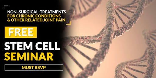 FREE Stem Cell and Regenerative Medicine Seminar- Orangeburg, SC 6/24